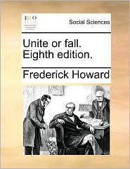 Unite or fall. Eighth edition. - Frederick Howard
