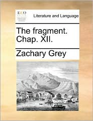 The fragment. Chap. XII.