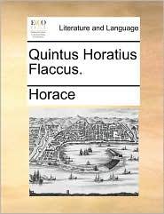 Quintus Horatius Flaccus. - Horace