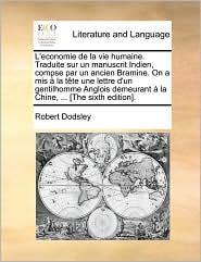 L'Economie de La Vie Humaine. Traduite Sur Un Manuscrit Indien, Compse Par Un Ancien Bramine. on a MIS La Tte Une Lettre D'Un Gentilhomme Anglois Deme