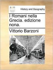 I Romani Nella Grecia. Edizione Nona