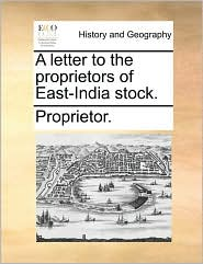 A letter to the proprietors of East-India stock. - Proprietor.