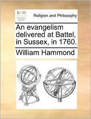 An evangelism delivered at Battel, in Sussex, in 1760. - William Hammond