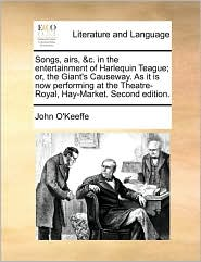 Songs, airs, & c. in the entertainment of Harlequin Teague; or, the Giant's Causeway. As it is now performing at the Theatre-Royal, Hay-Market. Second edition.