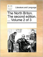 The North Briton. The second edition. . Volume 2 of 3 - See Notes Multiple Contributors