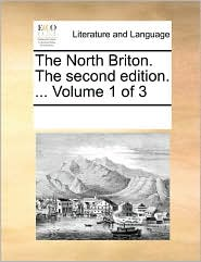 The North Briton. The second edition. . Volume 1 of 3 - See Notes Multiple Contributors