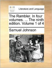 The Rambler. in Four Volumes. ... the Ninth Edition. Volume 1 of 4