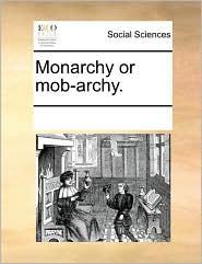 Monarchy or mob-archy.