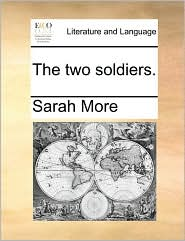 The two soldiers. - Sarah More