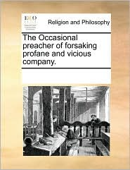 The Occasional preacher of forsaking profane and vicious company. - See Notes Multiple Contributors