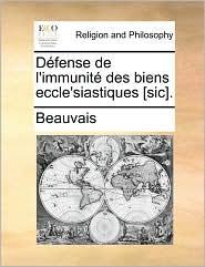 D fense de l'immunit des biens eccle'siastiques [sic]. - Beauvais