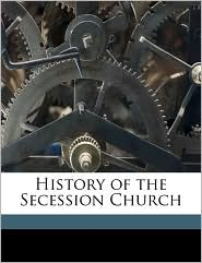 History of the Secession Church - John M'Kerrow