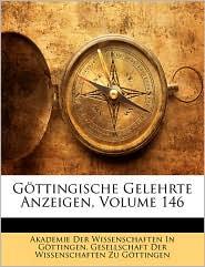 G ttingische Gelehrte Anzeigen, Volume 146 - Created by Akademie Der Wissenschaften in Gttinge, Created by Gesellschaft Der Wissenschaften Zu Gtt