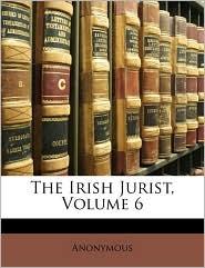 The Irish Jurist, Volume 6 - Anonymous