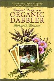 Backyard Musings Of An Organic Dabbler: Alzheimer's And Organic Gardening: A Journey Of Hope And Healing