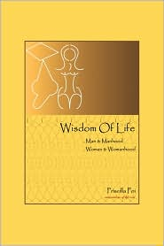 Wisdom of Life: Man and Manhood, Woman and Womanhood