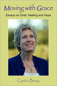 Moving With Grace: Essays on Grief, Healing and Hope