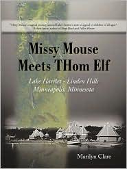 Missy Mouse Meets THom Elf: Lake Harriet - Linden Hills, Minneapolis, Minnesota Marilyn Clare Author