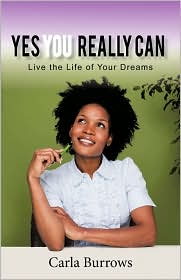 Yes You Really Can: Live the Life of Your Dreams