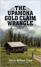 The Upamona Gold Claim Wrangle