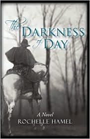 The Darkness of Day: A Novel