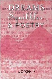 Dreams Squibbles & Poetry