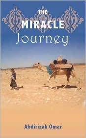 The Miracle Journey - Abdirizak Omar