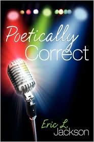 Poetically Correct - Eric L Jackson