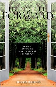 LIVING LIFE FORWARD - Rhonda Houston