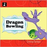 Dragon Bowling - Emma Parker, Marguerite Renaud