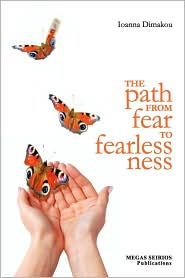 THE PATH FROM FEAR TO FEARLESSNESS - IOANNA DIMAKOU