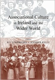 Associational Culture in Ireland and Abroad - R. V. Comerford (Editor), Jennifer Kelly (Editor)