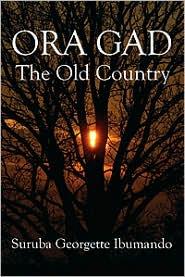 Ora Gad: The Old Country - Suruba Georgette Ibumando