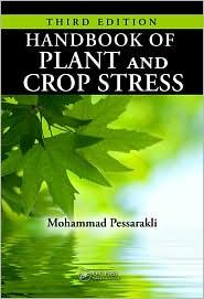 Handbook of Plant and Crop Stress,Third Edition - Mohammad Pessarakli (Editor)