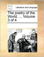 The poetry of the World. . Volume 3 of 4 - See Notes Multiple Contributors