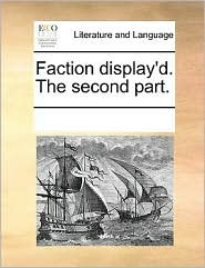 Faction display'd. The second part. - See Notes Multiple Contributors