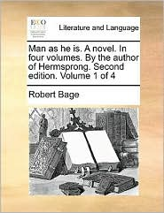 Man As He Is. A Novel. In Four Volumes. By The Author Of Hermsprong. Second Edition. Volume 1 Of 4