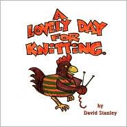 A Lovely Day For Knitting - David J. Stanley