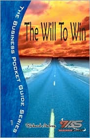 The Will to Win: Simple Steps to Help You Achieve Whatever You Set Out to Achieve