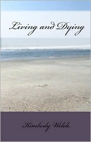 Living And Dying - Kimberly Welch