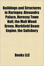 Buildings And Structures In Haringey - Books Llc