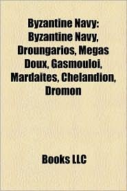 Byzantine Navy - Books Llc