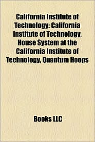 California Institute Of Technology - Books Llc