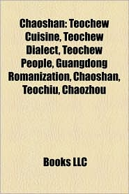 Chaoshan: Chaoshanese people, Chaozhou, Shantou, Teochew cuisine, Taksin, Teochew dialect, Shantou University, Chamlong Srimuang - Source: Wikipedia