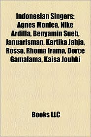 Indonesian Singers - Books Llc