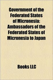 Government Of The Federated States Of Micronesia - Books Llc