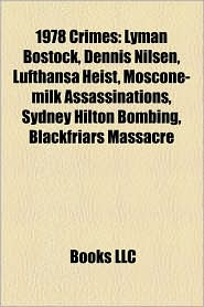 1978 crimes: 1978 crimes in the United States, Murder in 1978, Terrorist incidents in 1978, Kidnapping of Aldo Moro, Dennis Nilsen - Source: Wikipedia