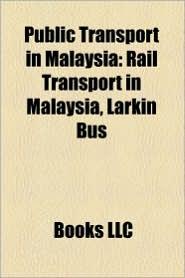 Public Transport In Malaysia - Books Llc