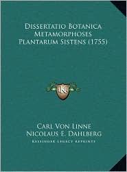 Dissertatio Botanica Metamorphoses Plantarum Sistens (1755) - Carl Von Linne, Nicolaus E. Dahlberg
