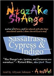 Sassafrass, Cypress and Indigo - Ntozake Shange